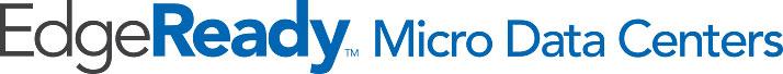 EdgeReady™ Micro Data Centers
